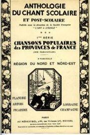 Anthologie du chant scolaire. Région Nord et Nord-Est