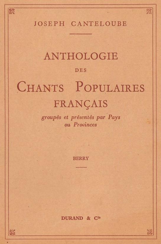 Afficher l'image de la couverture : Joseph Canteloube - Anthologie des chants populaires français - Berry