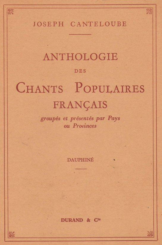 Afficher l'image de la couverture : Joseph Canteloube - Anthologie des chants populaires français - Dauphiné