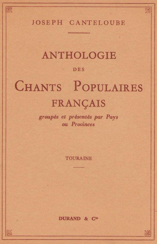 Afficher l'image de la couverture : Joseph Canteloube - Anthologie des chants populaires français - Touraine