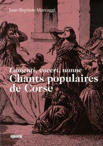 Chants populaires de Corse : Lamenti, voceri, nanne Partition gratuite