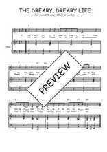 Téléchargez la partition de The Dreary, dreary life en PDF pour Chant et piano